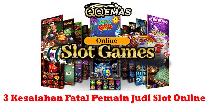 3 Kesalahan Fatal Pemain Judi Slot Online